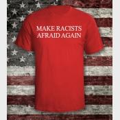 Make Racists Afraid Again Unisex Shirt. Protest Shirt. Resistance Shirt