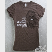 Been Looking for Some Wookiee In Alderaan Places Star Wars Women's Fitted Tee